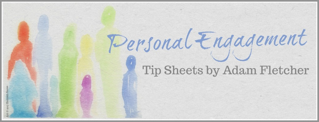 Personal Engagement Tip Sheets by Adam Fletcher