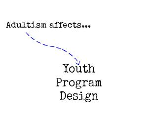 adultismaffectsyouthprogramdesign