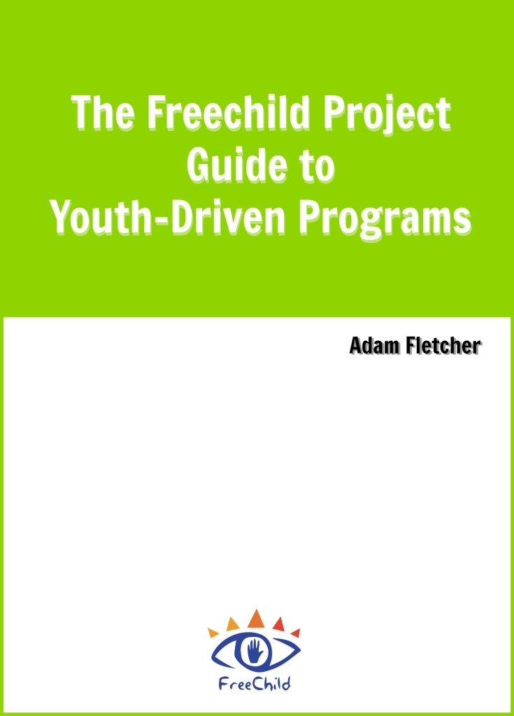 The Freechild Project Guide to Youth-Driven Programming