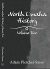 North Omaha History: Volume Two by Adam Fletcher Sasse